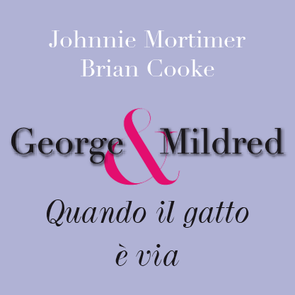 George and Mildred - quando il gatto e via